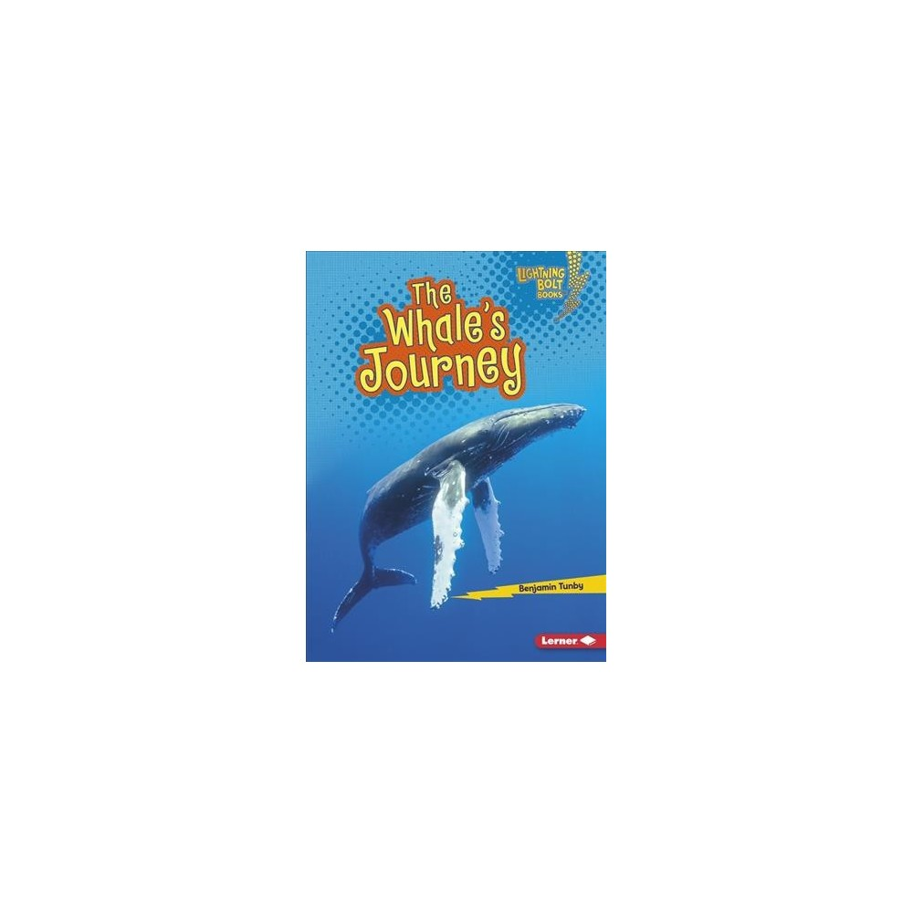 Whale's Journey - (Lightning Bolt Books) by Benjamin Tunby (Paperback)