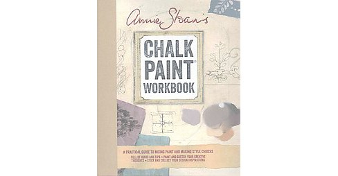 Annie Sloan's Paint Workbook : A Practical Guide to Mixing Color and Making Style Choices (Indexed) - image 1 of 1