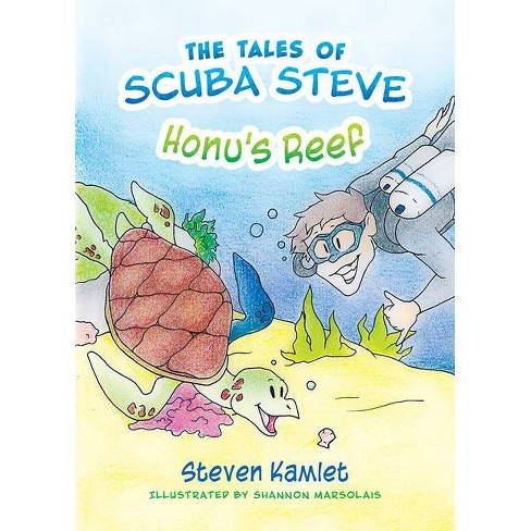 The Tales of Scuba Steve - by  Steven Kamlet (Paperback) - image 1 of 1