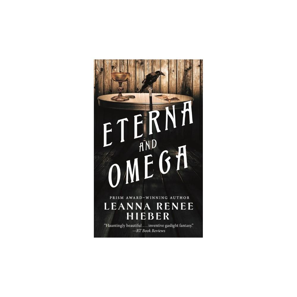 Eterna and Omega (Paperback) (Leanna Renee Hieber)