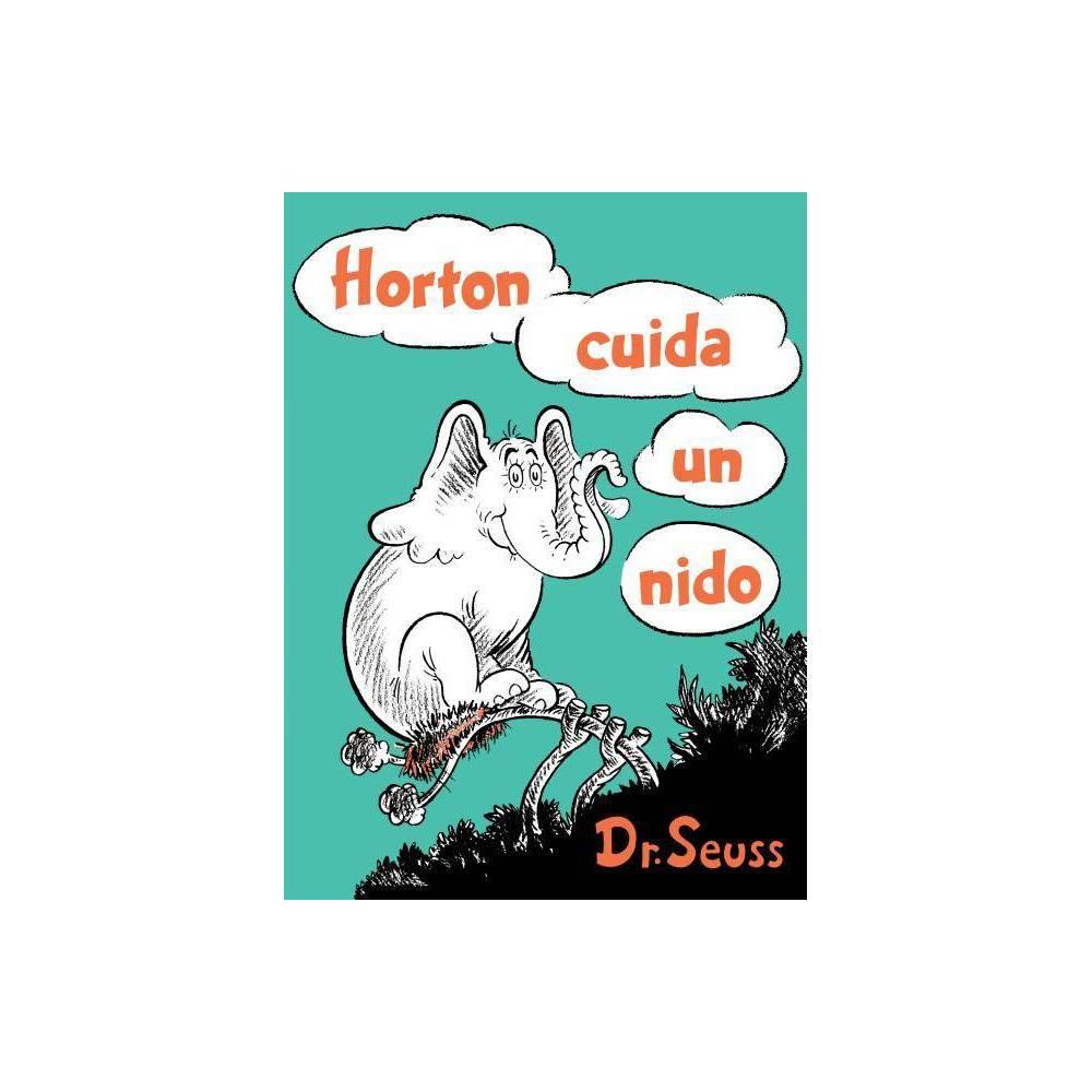 Horton Cuida Un Nido Horton Hatches The Egg Spanish Edition Classic Seuss Hardcover