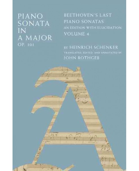 Piano Sonata in A Major, Op. 101 : Beethoven's Last Piano Sonatas, an Edition With Elucidation - image 1 of 1