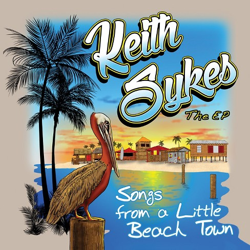 Keith sykes - Songs from a little beach town:Ep (CD) - image 1 of 1