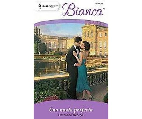 Una novia perfecta / A Perfect Bride ( Bianca) (Translation) (Paperback) - image 1 of 1