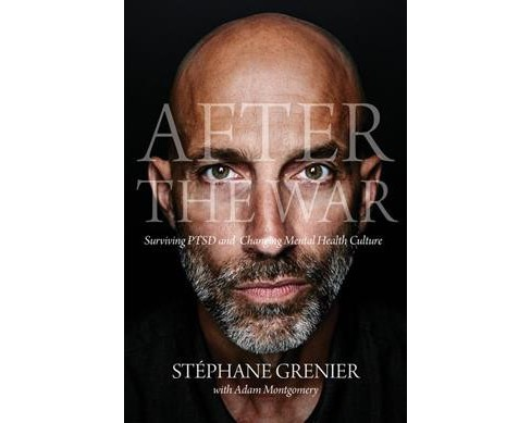 After the War : Surviving PTSD and Changing Military Culture -  by Stu00e9phane Grenier (Paperback) - image 1 of 1