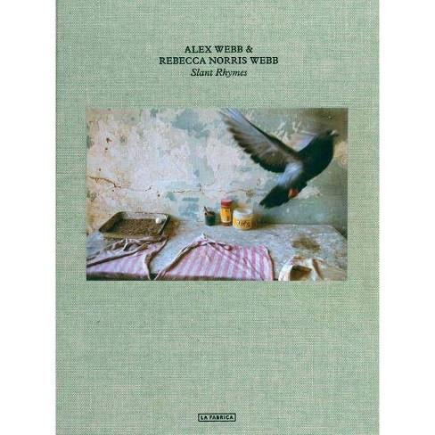 Alex Webb and Rebecca Norris Webb: Slant Rhymes - (Hardcover) - image 1 of 1