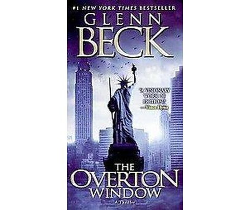 The Overton Window (Reprint) (Paperback) by Glenn Beck - image 1 of 1