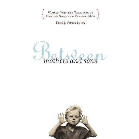 Between Mothers and Sons - by  Patricia Stevens (Paperback) - image 1 of 1