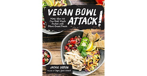 Vegan Bowl Attack! : More Than 100 One-Dish Meals Packed With Plant-Based Power (Hardcover) (Jackie - image 1 of 1