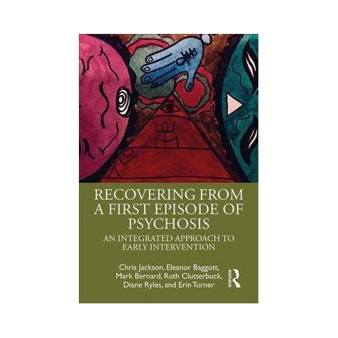 First Psychotic Episode Why Early >> Recovering From A First Episode Of Psychosis An Integrated