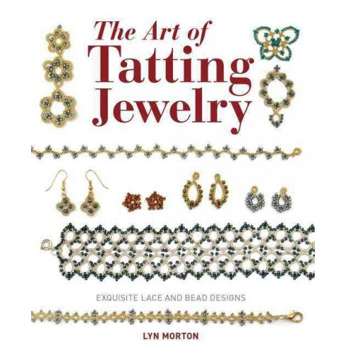 Art of Tatting Jewelry : Exquisite Lace and Bead Designs (Paperback) (Lyn Morton) - image 1 of 1