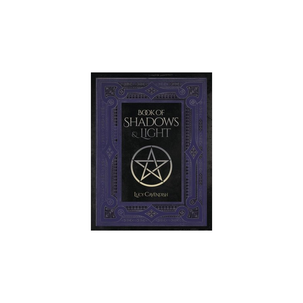 Book of Shadows & Light - by Lucy Cavendish (Paperback)