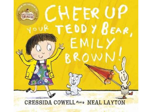 Cheer Up Your Teddy Bear, Emily Brown! (Reprint) (Paperback) (Cressida Cowell) - image 1 of 1