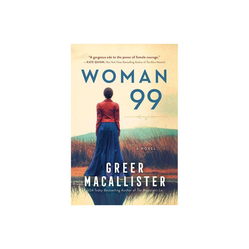 Woman 99 By Greer Macallister Hardcover
