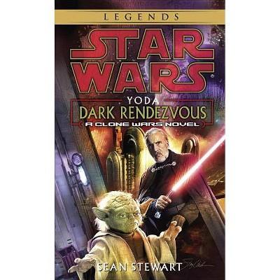 Yoda: Dark Rendezvous: Star Wars Legends - (Star Wars - Legends) by  Sean Stewart (Paperback)