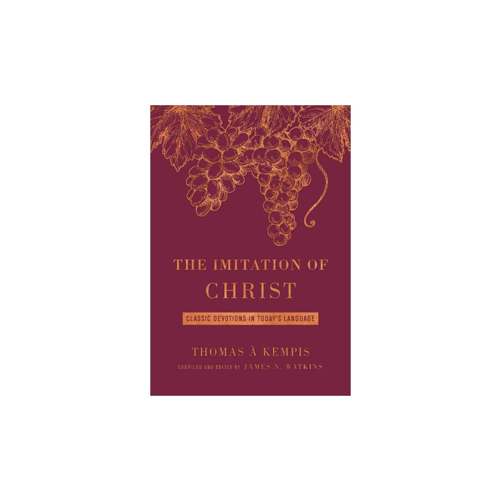 Imitation of Christ : Classic Devotions in Today's Language (Deluxe) (Paperback) (a Kempis Thomas)