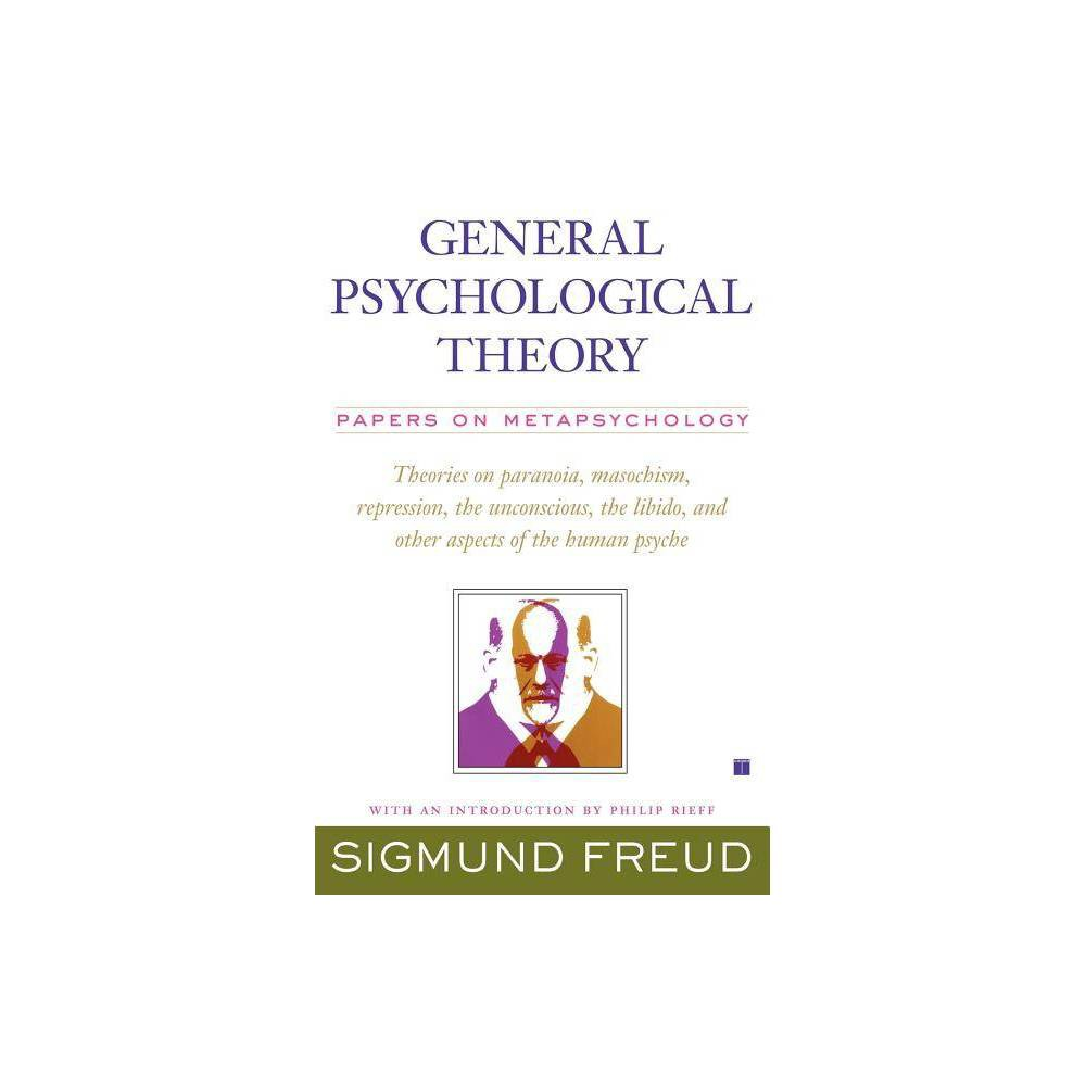 General Psychological Theory Collected Papers Of Sigmund Freud By Sigmund Freud Paperback