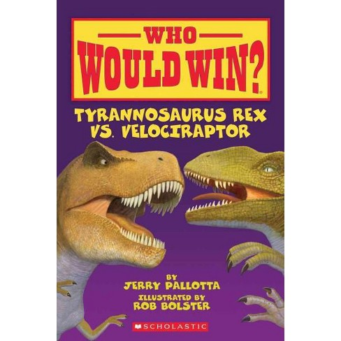 Tyrannosaurus Rex vs. Velociraptor - (Who Would Win?) by  Jerry Pallotta (Paperback) - image 1 of 1