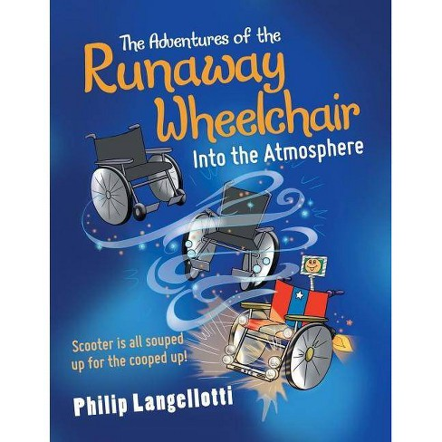The Adventures of the Runaway Wheelchair - by  Philip Langellotti (Paperback) - image 1 of 1