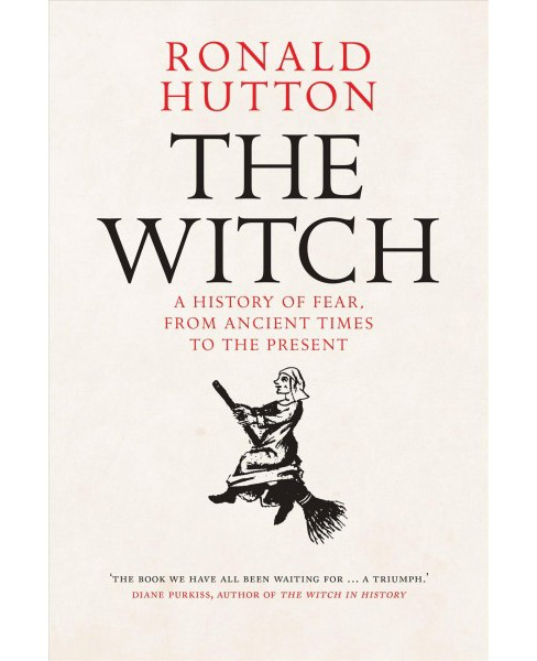Witch : A History of Fear, from Ancient Times to the Present -  by Ronald Hutton (Hardcover) - image 1 of 1
