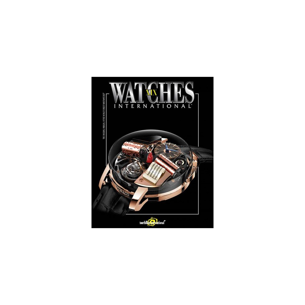 Watches International Xix - (Watches International) (Paperback) Showcasing the latest masterpieces from leading manufacturers, this is the most comprehensive and current guide on watches available.