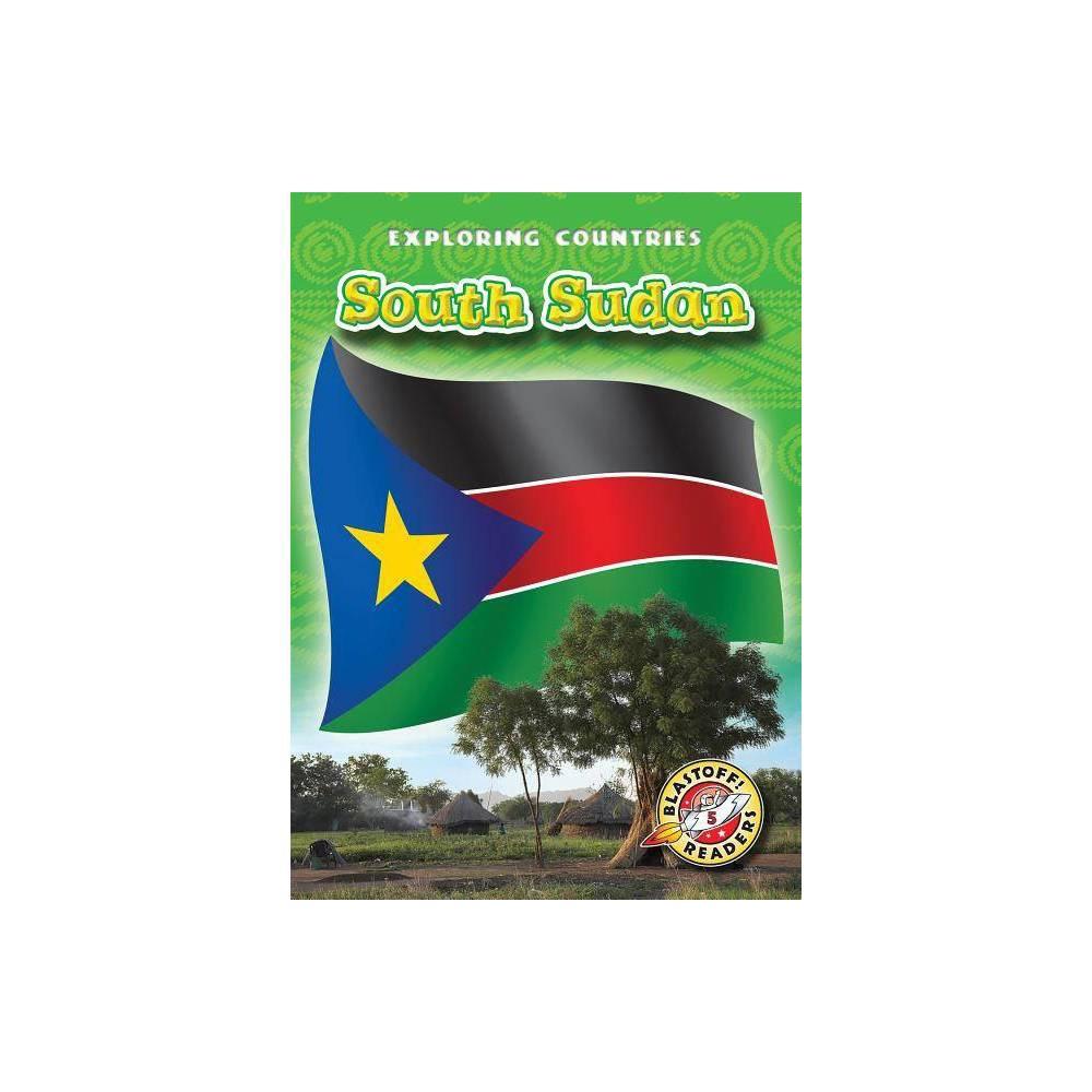 South Sudan - (Exploring Countries) by Lisa Owings (Paperback)
