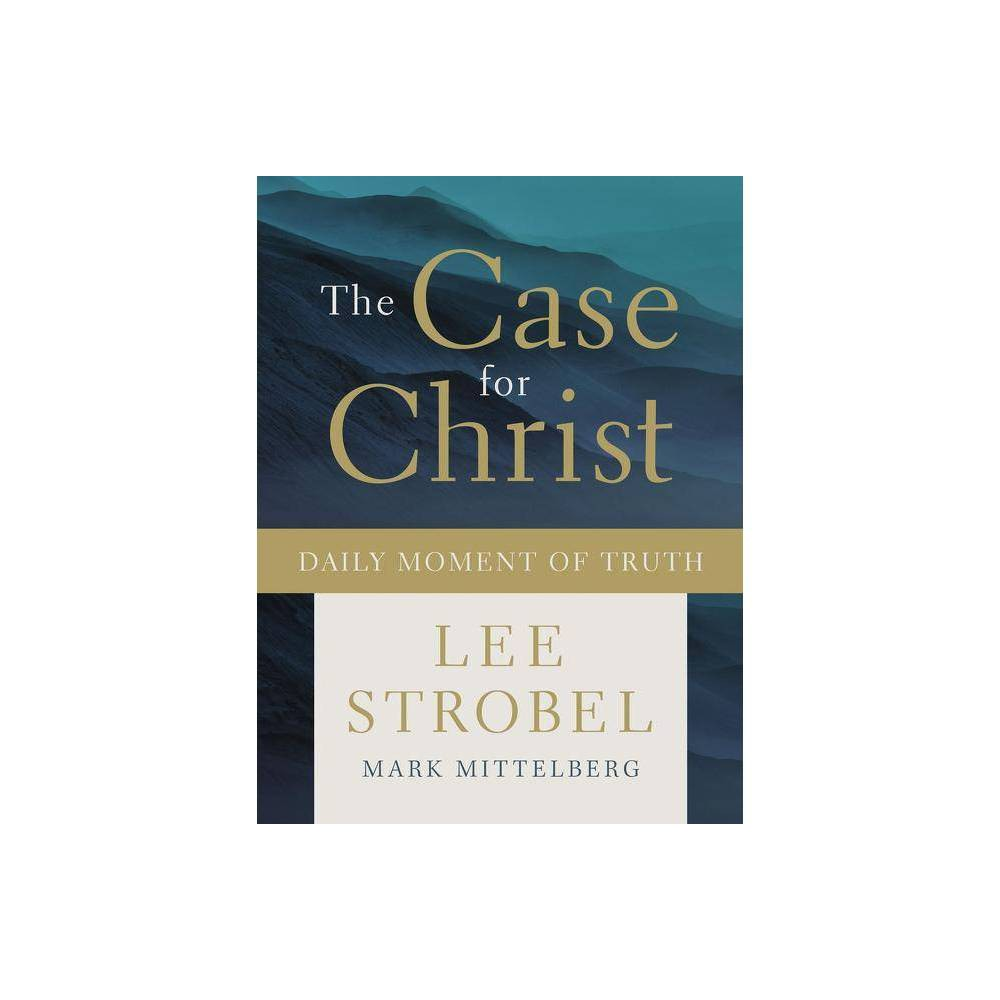The Case For Christ Daily Moment Of Truth By Lee Strobel Mark Mittelberg Hardcover
