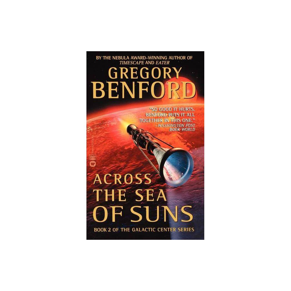 Across The Sea Of Suns Galactic Center By Gregory Benford Paperback