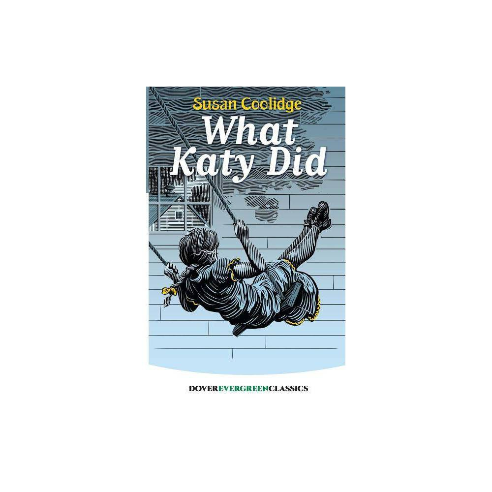 What Katy Did Dover Children S Evergreen Classics By Susan Coolidge Paperback