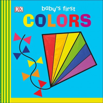 Baby's First Colors - (Baby's First Board Books)(Board Book)