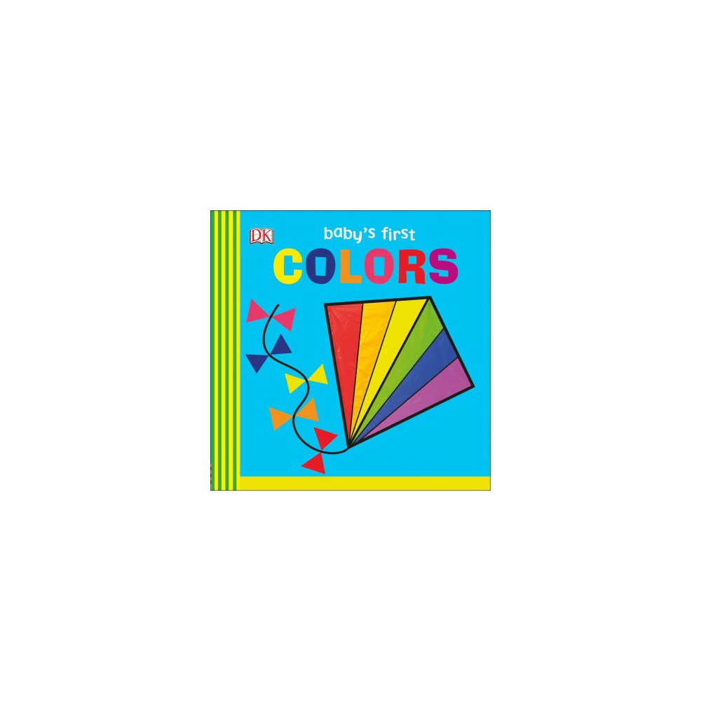 Baby S First Colors Baby S First Board Books Board Book