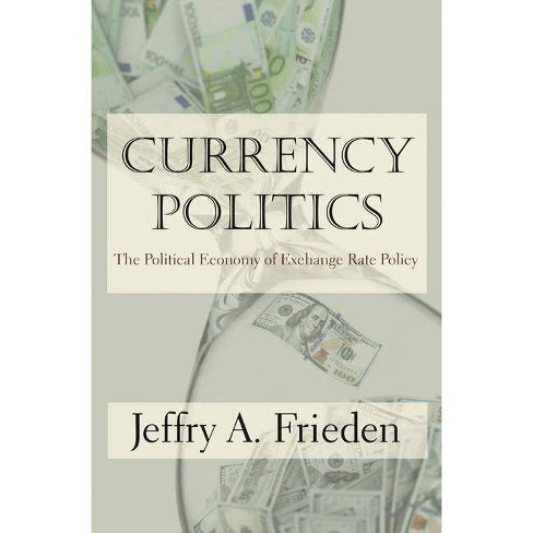 Currency Politics - by  Jeffry A Frieden (Paperback) - image 1 of 1