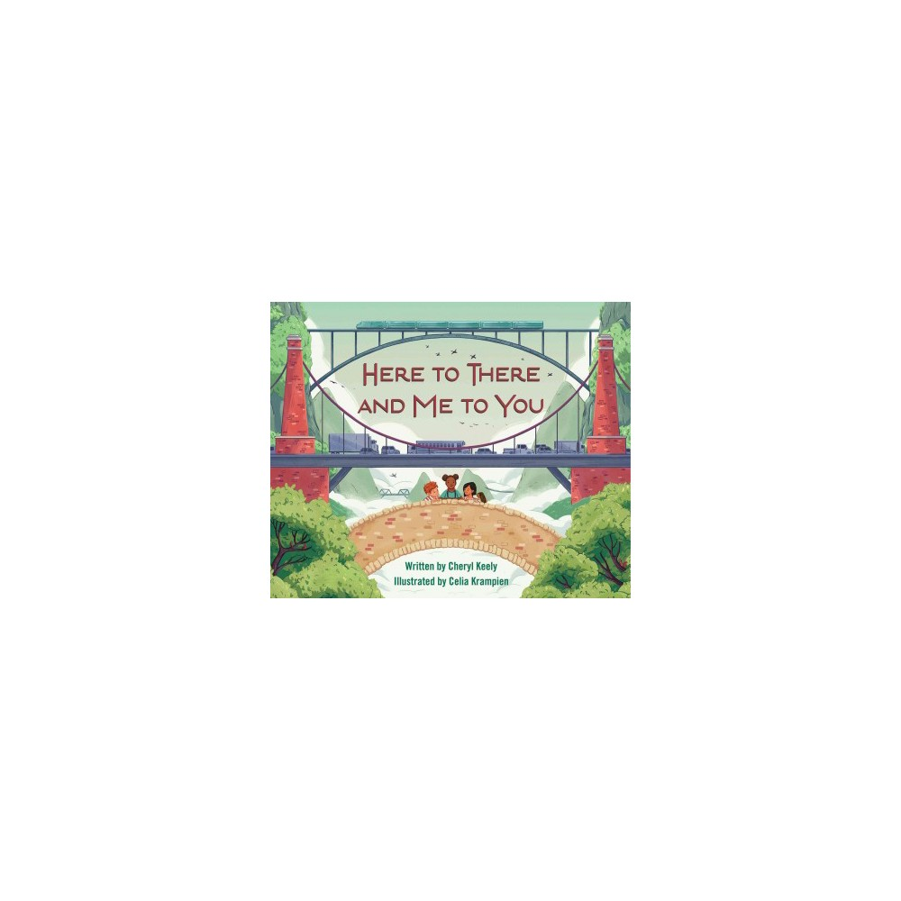 Book of Bridges : Here to There and Me to You (School And Library) (Cheryl Keely) Book of Bridges : Here to There and Me to You (School And Library) (Cheryl Keely)