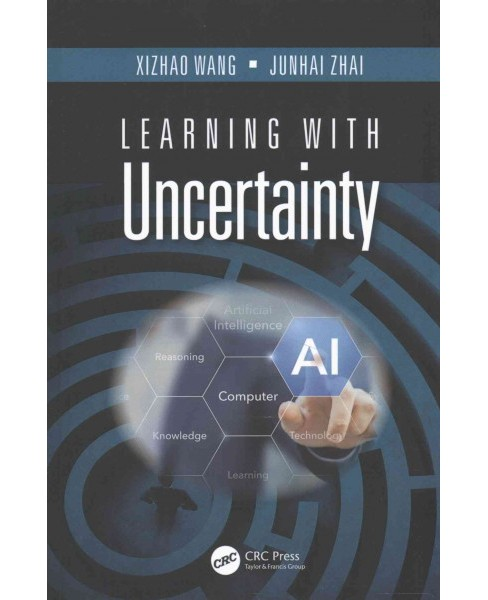 Learning With Uncertainty (Hardcover) (Xizhao Wang & Junhai Zhai) - image 1 of 1