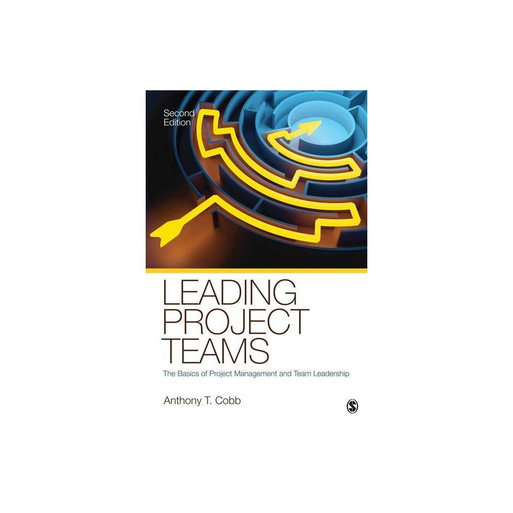 Leading Project Teams 2nd Edition By Anthony T Cobb Paperback