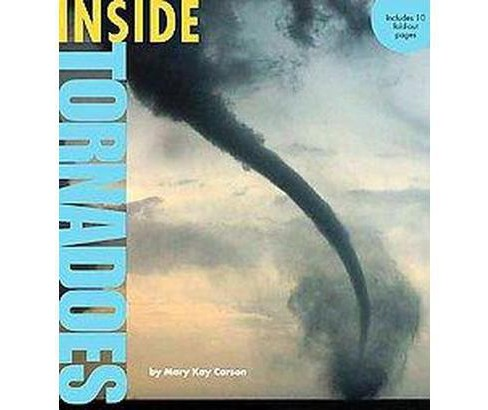 Inside Tornadoes (Paperback) (Mary Kay Carson) - image 1 of 1