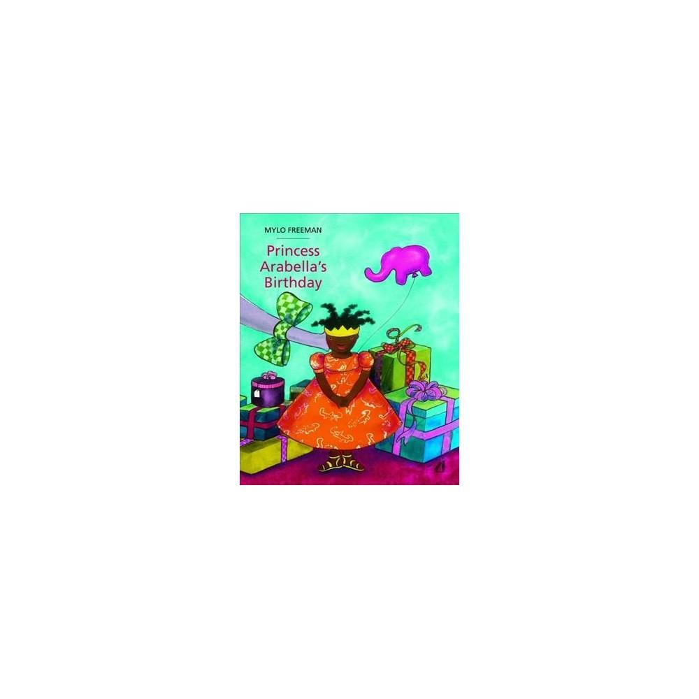 Princess Arabella's Birthday (Hardcover) (Mylo Freeman)