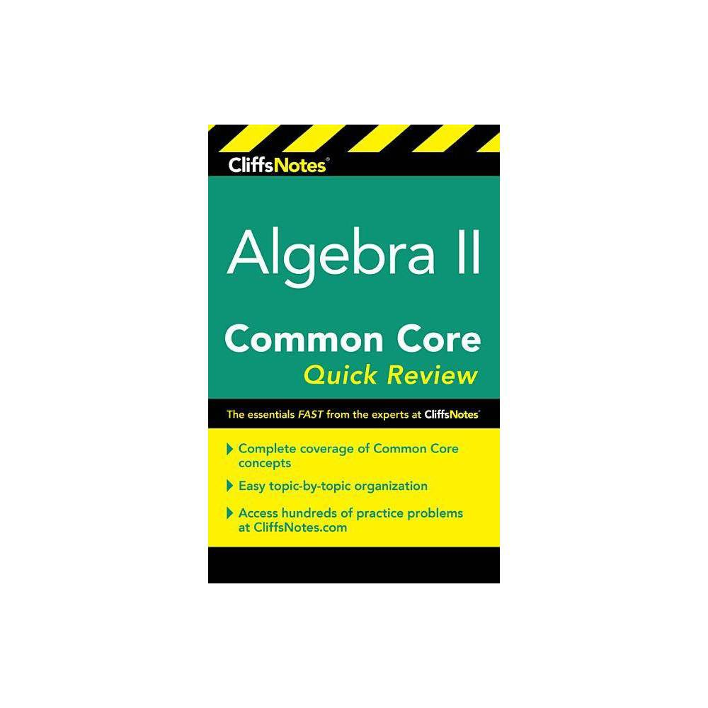 Cliffsnotes Algebra Ii Common Core Quick Review By Wendy Taub Hoglund Paperback