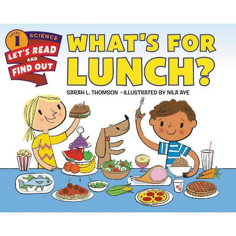What's for Lunch? - (Let's-Read-And-Find-Out Science 1) by  Sarah L Thomson (Paperback) - image 1 of 1