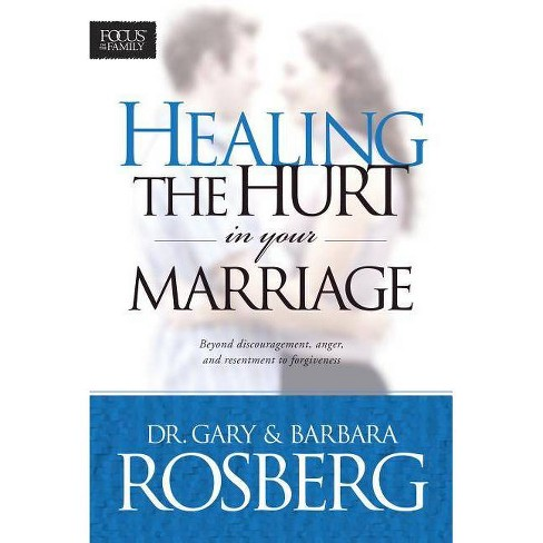 Healing the Hurt in Your Marriage - by  Barbara Rosberg (Paperback) - image 1 of 1