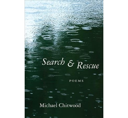 Search & Rescue : Poems -  by Michael Chitwood (Paperback) - image 1 of 1