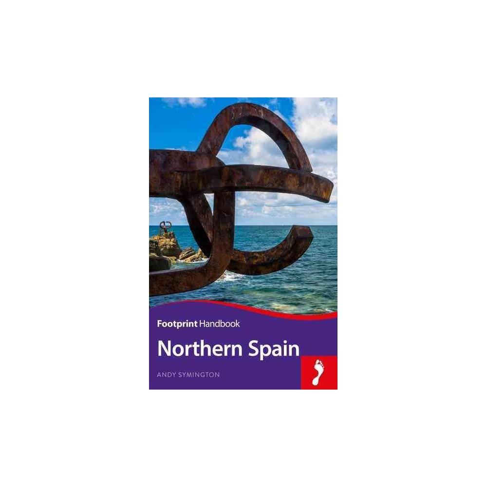 Footprint Northern Spain - (Footprint Handbooks) by Andy Symington (Paperback)