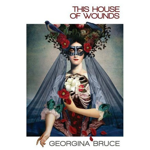This House of Wounds - by Georgina Bruce (Paperback)