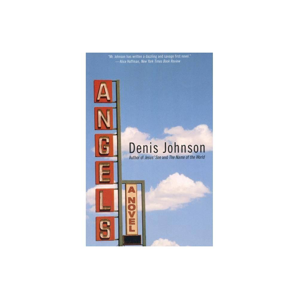 Angels By Denis Johnson Paperback