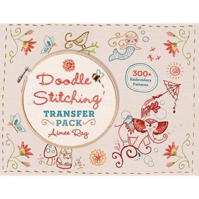 Doodle Stitching Transfer Pack - by  Aimee Ray (Paperback)