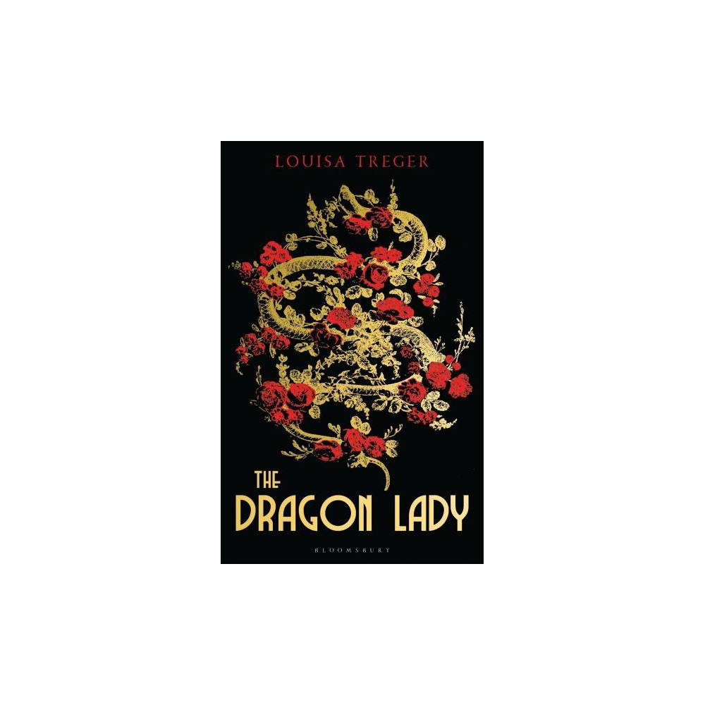 Dragon Lady - by Louisa Treger (Hardcover)