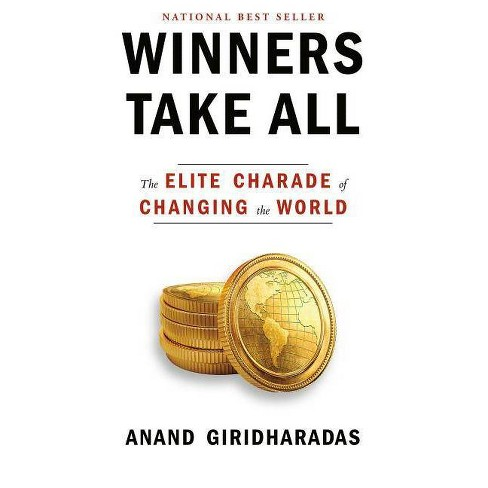 Winners Take All - by  Anand Giridharadas (Hardcover) - image 1 of 1