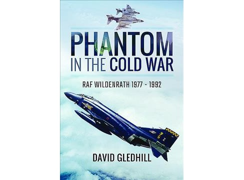 Phantom in the Cold War : RAF Wildenrath 1977-1992 (Hardcover) (David Gledhill) - image 1 of 1
