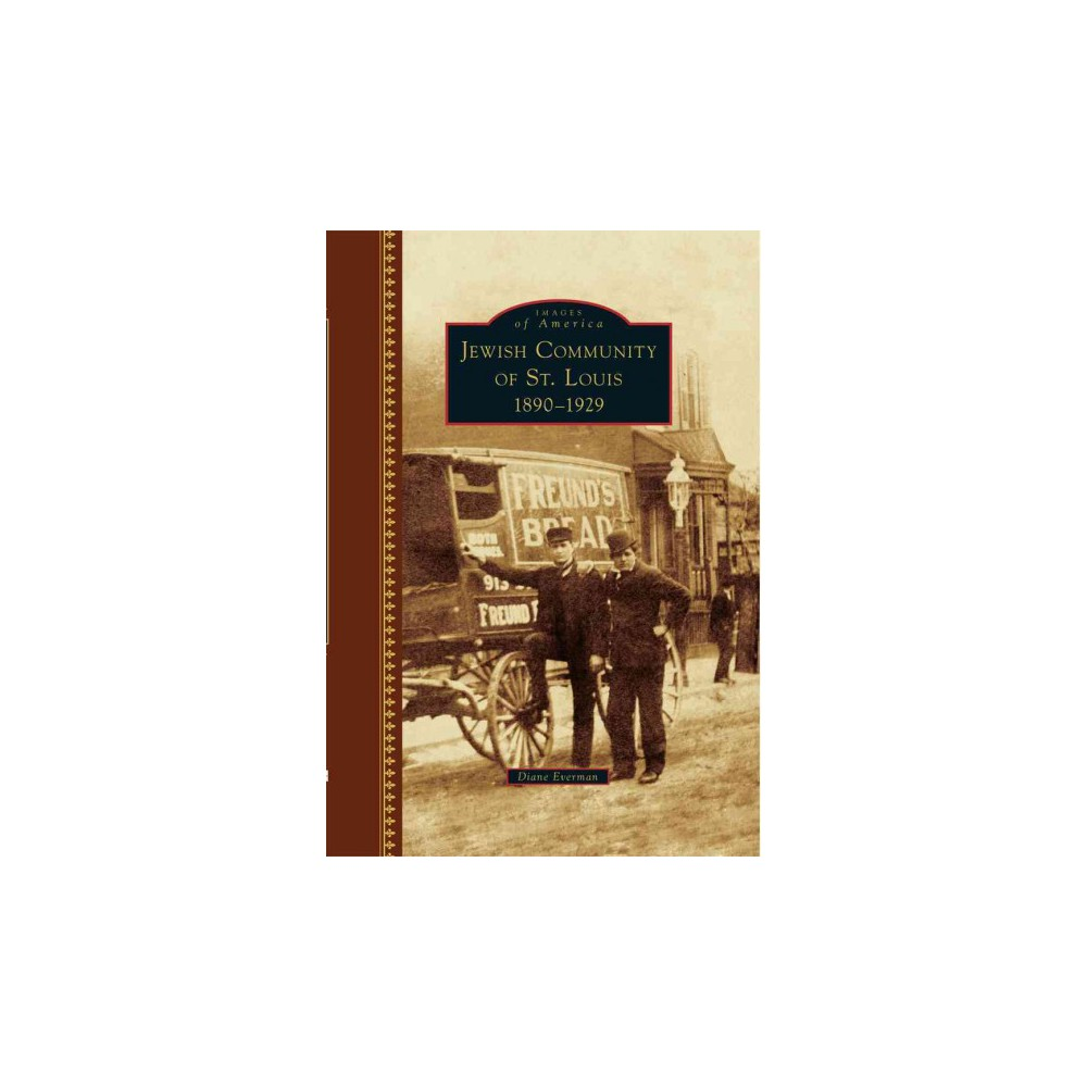 Jewish Community of St. Louis : 1890-1929 (Hardcover) (Diane Everman)