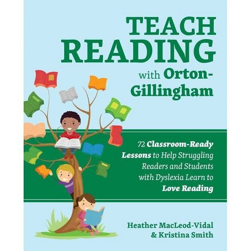 Teach Reading with Orton-Gillingham - (Books for Teachers) by  Heather Macleod-Vidal & Kristina Smith (Paperback) - image 1 of 1